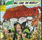 GRAPHIC IMAGE 'Who Will Save The World?  The Mighty Groundhogs!' cover